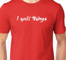 I Spill Things Clumsy Goofy Unisex T-Shirt