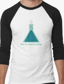 You're Overreacting Chemistry Science Beaker Men's Baseball ¾ T-Shirt