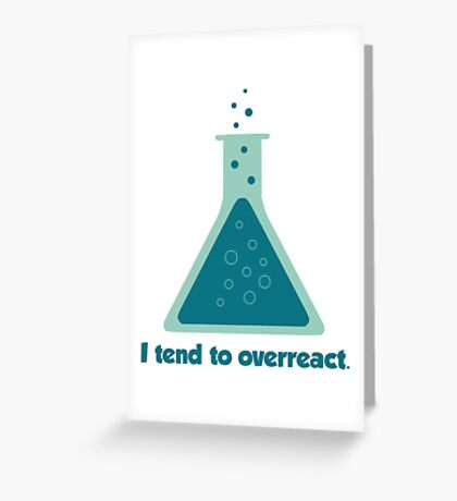 I Tend To Overreact Chemistry Science Beaker Greeting Card