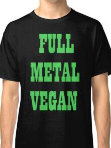 FULL METAL VEGAN Classic T-Shirt