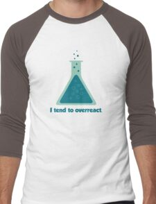 I Tend To Overreact Chemistry Science Beaker Men's Baseball ¾ T-Shirt