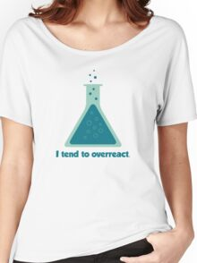 I Tend To Overreact Chemistry Science Beaker Women's Relaxed Fit T-Shirt