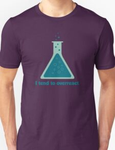 I Tend To Overreact Chemistry Science Beaker Unisex T-Shirt