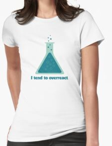 I Tend To Overreact Chemistry Science Beaker Womens Fitted T-Shirt