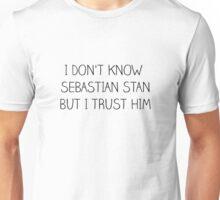 I don't know Sebastian Stan but I trust him Unisex T-Shirt