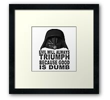 Good is Dumb - Dark Helmet Framed Print