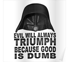 Good is Dumb - Dark Helmet Poster