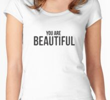 """Yoga Wear - """"You are Beautiful"""" - Clothes for Yoga Woman & Man - Yoga Tops Women's Fitted Scoop T-Shirt"""