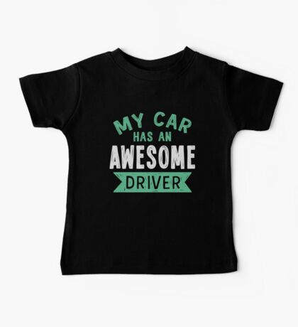 My car has an awesome driver Baby Tee