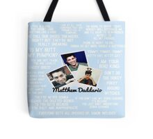 Matthew Daddario Quotes Tote Bag
