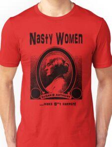 NASTY WOMEN...make S**t happen! Unisex T-Shirt