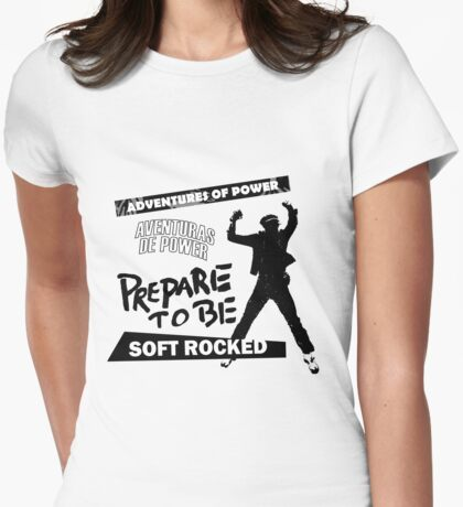 Prepare to be Soft Rocked Tee Womens Fitted T-Shirt