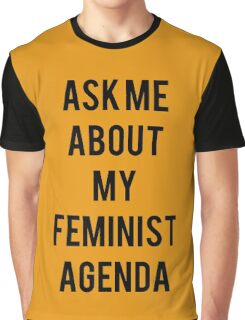 Ask me about my Feminist Agenda Graphic T-Shirt