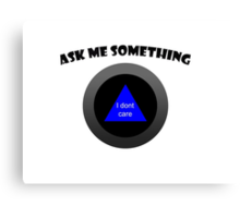 8 Ball - Ask me something Canvas Print