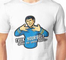 Trek Yourself Before You Wreck Yourself - Lenard Nimoy Star Trek Tribute Unisex T-Shirt