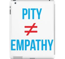 Pity Does Not Equal Empathy RED/BLUE iPad Case/Skin