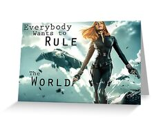 Everybody wants to rule the world Greeting Card