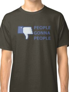 People Gonna People Classic T-Shirt