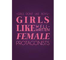 girls don't like boys Photographic Print