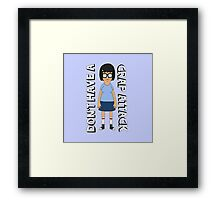 Don't Have A Crap Attack Tina Framed Print
