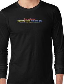 LGBT Pride End Violence Against People That Are Gay Long Sleeve T-Shirt