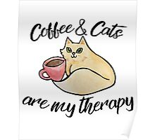 Coffee and cats are my therapy Poster