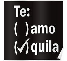 Te Amo or tequila Poster