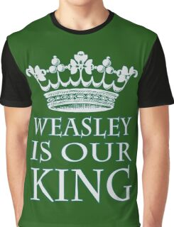 Weasley is our King (Green and Silver) Graphic T-Shirt