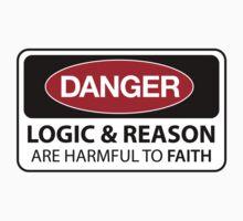 DANGER Logic & Reason are harmful to faith One Piece - Short Sleeve