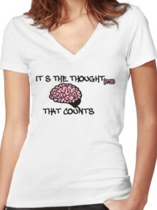 It is the thoughtless that counts Women's Fitted V-Neck T-Shirt