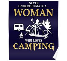 Never underestimate a woman who loves camping Poster