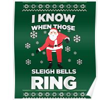I Know when Those Sleigh Bells Ring - Ugly Sweater Poster