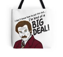 Ron Burgundy - 'I'm kind of a big deal' quote Tote Bag