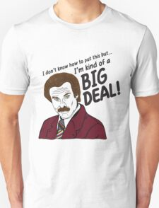 Ron Burgundy - 'I'm kind of a big deal' quote T-Shirt