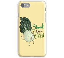 Shout for Choy iPhone Case/Skin