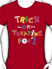 Halloween Trick Or Treating For Two  T-Shirt