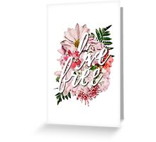 live free Greeting Card