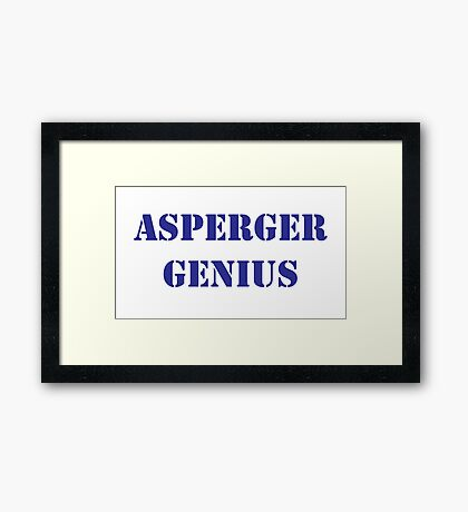 Asperger Genius - Male Framed Print