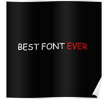 Best. Font. Ever. Poster