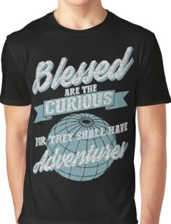 Blessed Are The Curious for they shall have Adventure Graphic T-Shirt