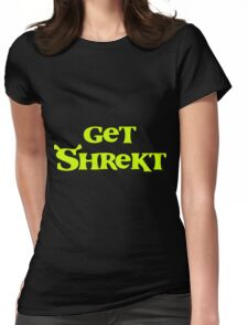 Get Shrekt Womens Fitted T-Shirt