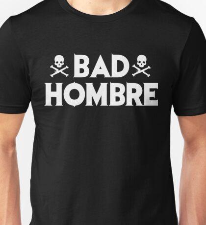 Bad Hombre - Skulls Unisex T-Shirt