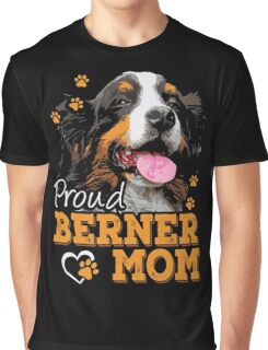 Mom - Proud Berner Mom Women Gift For Mum T-shirts Graphic T-Shirt