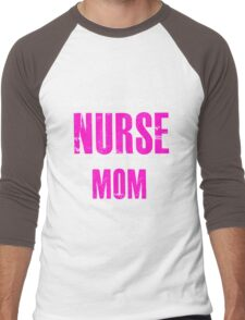 Mom - Some People Call Me Nurse The Most Importan Call Me Mom Women Gift For Mum T-shirts Men's Baseball ¾ T-Shirt