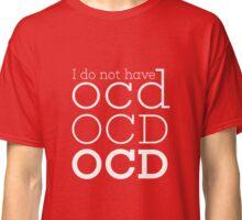 OCD  Classic T-Shirt