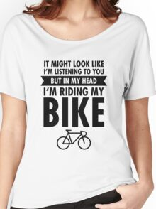 In My Head I'm Riding My Bike Women's Relaxed Fit T-Shirt