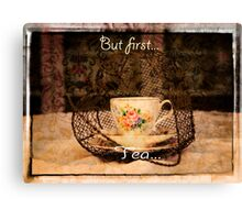 'But First Tea' typography on vintage tea cup and saucer photograph Canvas Print