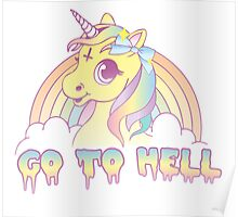 """""""Go To Hell"""" Mean Unicorn (pastel) Poster"""