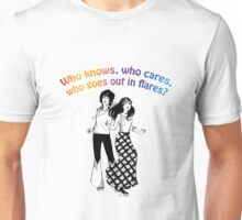 Who goes out in flares? Unisex T-Shirt