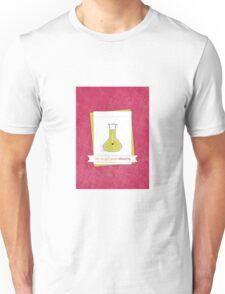 We've Got Great Chemistry Unisex T-Shirt